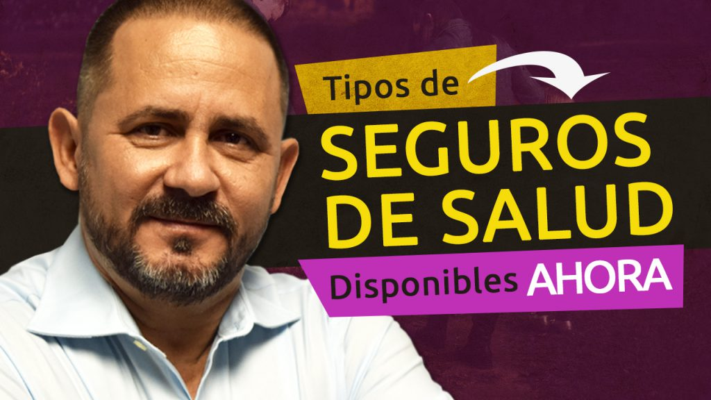 TIPOS DE SEGUROS DE SALUD DISPONIBLES AHORA
